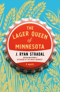 The lager queen of Minnesota book cover