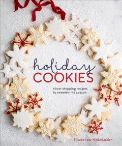 Holiday cookies : showstopping recipes to sweeten the season book cover