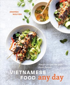 Vietnamese food any day : simple recipes for true, fresh flavors book cover
