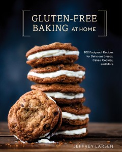 Gluten-free baking at home : 96 never-fail, totally delicious recipes for breads, cakes, cookies, and more book cover