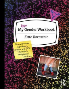 My new gender workbook : a step-by-step guide to achieving world peace through gender anarchy and sex positivity book cover