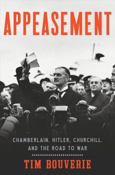 Appeasement : Chamberlain, Hitler, Churchill, and the road to war book cover