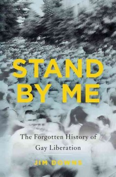 Stand by me : the forgotten history of gay liberation book cover