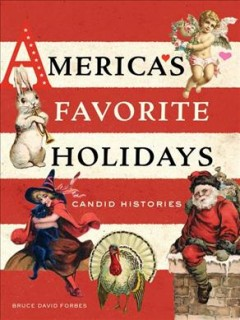 America's favorite holidays : candid histories book cover