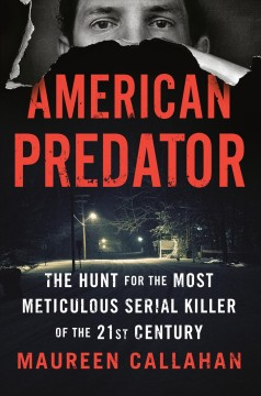 American predator : the hunt for the most meticulous serial killer of the 21st century  book cover