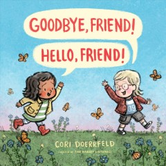 Goodbye, friend! Hello, friend! book cover
