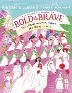 Bold & brave : ten heroes who won women the right to vote book cover