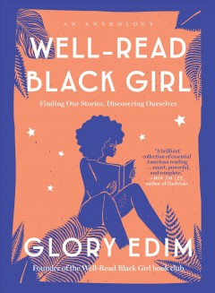 Well-read black girl : finding our stories, discovering ourselves : an anthology book cover