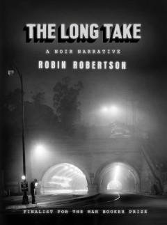 The long take ; or, a way to lose more slowly book cover