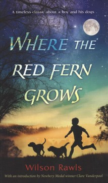 Where the red fern grows : the story of two dogs and a boy book cover