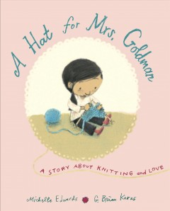 A hat for Mrs. Goldman : a story about knitting and love book cover
