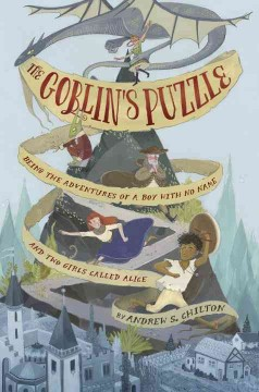 The goblin's puzzle : being the adventures of a boy with no name and two girls called Alice book cover
