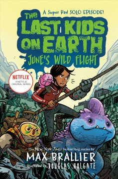 The last kids on earth: june's wild flight : The Last Kids on Earth Series, Book 5.5 book cover