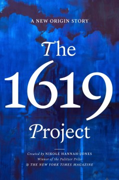 Catalog record for The 1619 Project : a new origin story