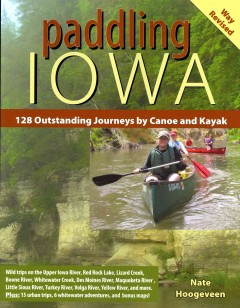 Paddling Iowa : 128 outstanding journies by canoe and kayak book cover