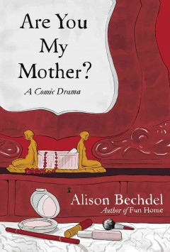 Are you my mother? : a comic drama book cover