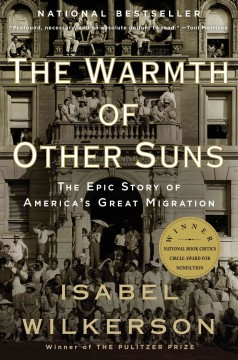 The warmth of other suns : the epic story of America's great migration book cover