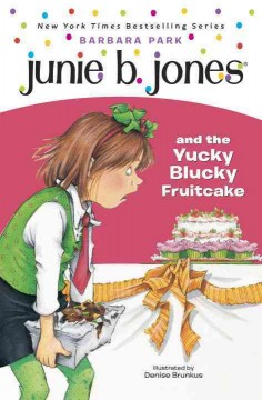 Junie B. Jones and the yucky blucky fruitcake book cover