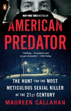 Catalog record for American predator : the hunt for the most meticulous serial killer of the 21st century