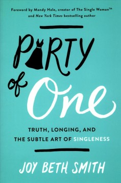 Party of one : truth, longing, and the subtle art of singleness book cover