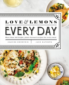 Love & lemons every day : more than 100 bright, plant-forward recipes for every meal book cover