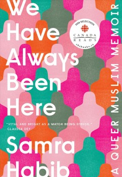 We have always been here : a queer Muslim memoir book cover