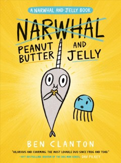 Peanut butter and jelly (a narwhal and jelly book #3) book cover