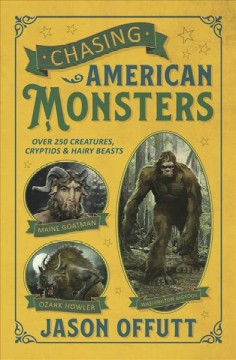 Chasing American monsters : 251 creatures, cryptids, and hairy beasts book cover
