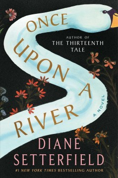 Once upon a river : a novel book cover