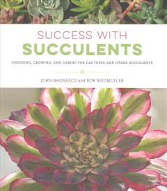 Success with succulents : choosing, growing, and caring for cactuses and other succulents book cover
