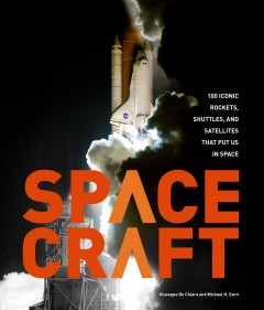 Spacecraft : 100 iconic rockets, shuttles, and satellites that put us into space book cover