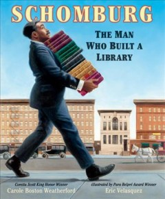 Schomburg : the man who built a library book cover