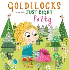 Goldilocks and the just right potty book cover