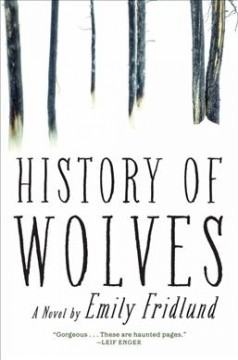 History of wolves : a novel book cover