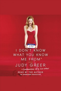 I don't know what you know me from : confessions of a co-star book cover