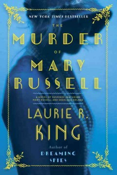The murder of Mary Russell : a novel of suspense featuring Mary Russell and Sherlock Holmes book cover