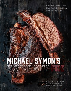 Michael Symon's playing with fire : BBQ and more from the grill, smoker, and fireplace book cover