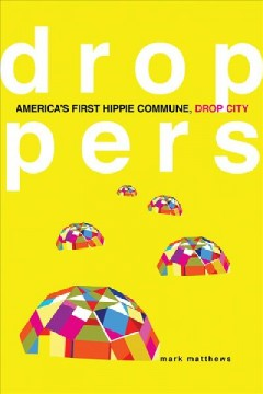 Droppers : America's first hippie commune, Drop City book cover