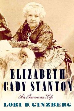 Elizabeth Cady Stanton : an American life book cover