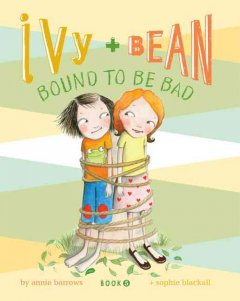 Catalog record for Ivy + Bean bound to be bad
