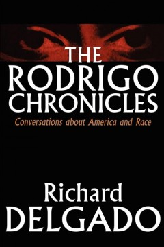 The Rodrigo chronicles : conversations about America and race book cover
