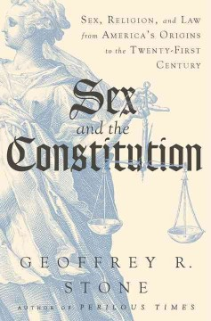 Sex and the constitution : sex, religion, and law from America