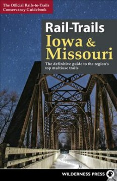 The official Rails-to-Trails Conservancy guidebook. Rail-trails Iowa and Missouri. book cover