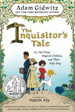 The inquisitor's tale, or, the three magical children and their holy dog book cover