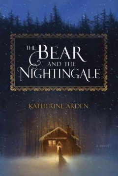 The bear and the nightingale : a novel book cover