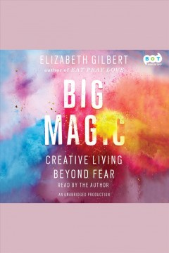 Big magic : creative living beyond fear book cover