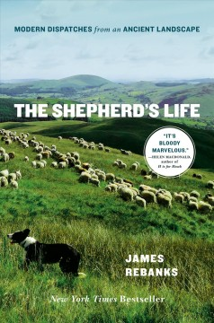 The shepherd's life : modern dispatches from an ancient landscape book cover