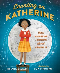 Counting on Katherine : how Katherine Johnson saved Apollo 13 book cover
