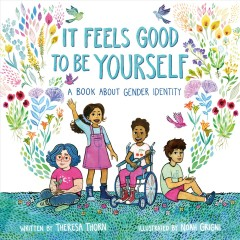 It feels good to be yourself : a book about gender identity book cover