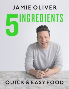 5 ingredients : quick & easy food book cover